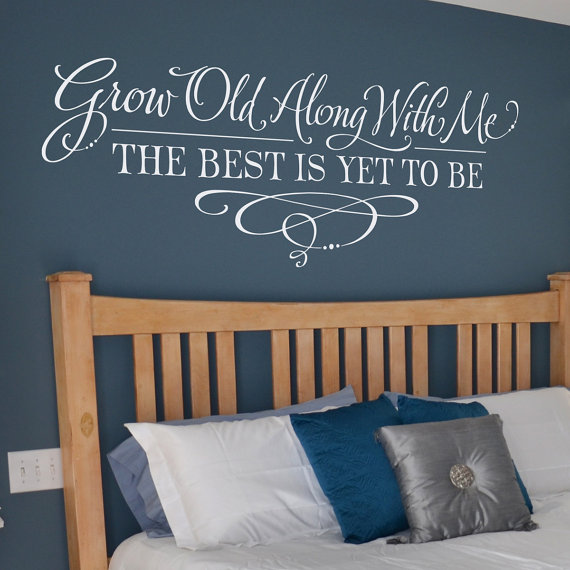 Grow Old Along With Me The Best Is Yet To Be, Hand Drawn Vinyl Wall Decal, Wall Decal Poems, Grow Old With Me Wall Art by OldBarnRescueCompany