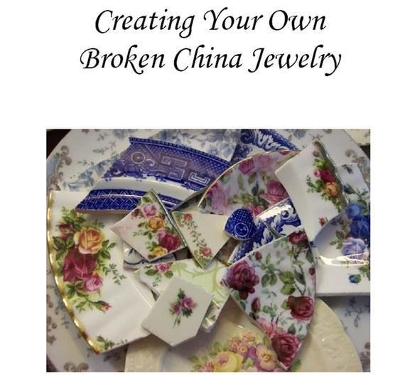 Creating Your Own Broken China Jewelry Instruction Book (.pdf) - Make Your Own Broken China Jewelry by brokenchinatreasures