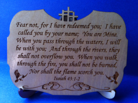 Isaiah 43: 1-2 Wood Plaque with Stand by cedarviewgifts