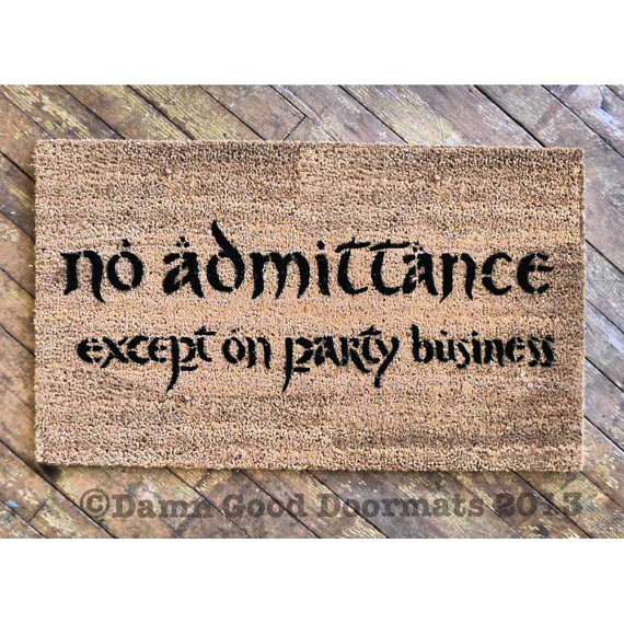 Bilbo No admittance except on Party business TEXT doormat geek stuff by DamnGoodDoormats