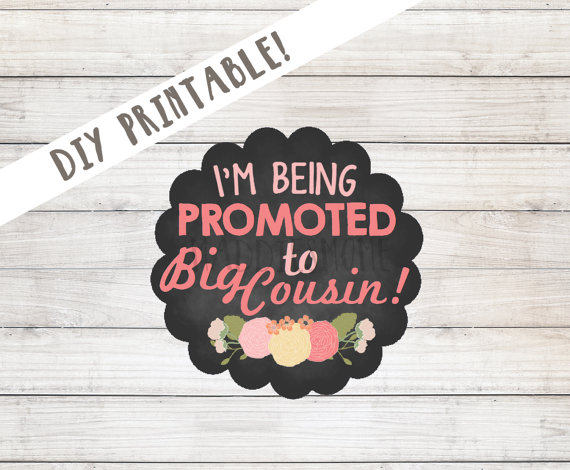 I'm Being Promoted to Big Cousin Iron on T shirt Transfer or Sticker Printable DIY Decal - Instant Download (Big Cousin Chalkboard Flowers) by MaddiesMomE
