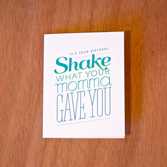 Shake What Your Momma Gave You - Single Card by OrangeBeautiful