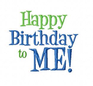 HAPPY BIRTHDAY To ME 3x3 4x4 And 5x7 11X7 Machine Embroidery Design