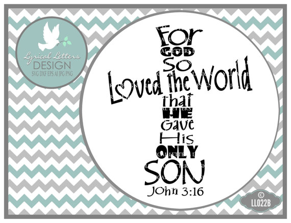 For God So Loved John 3:16 Cross LL022 B - Cross SVG - Vector - Cutting File - ai, eps, svg, dxf (for Silhouette users), jpg, png by lyricalletters