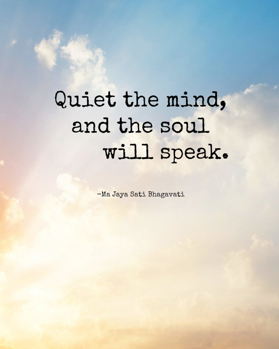 Quiet the mind, and the soul will speak - Meditation Quote - Instant Download by MaeMaes