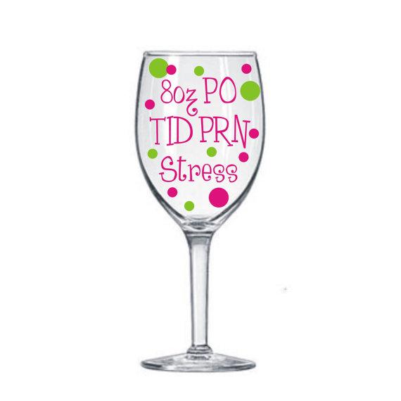 1 Nurse Decal for Wine Glasses DIY Kit Medical * Nurse * Rn Lpn * 8 oz Po Prn Tid Stress * Wine Glass Decal * Save Money * Fun Project * by MUTShop